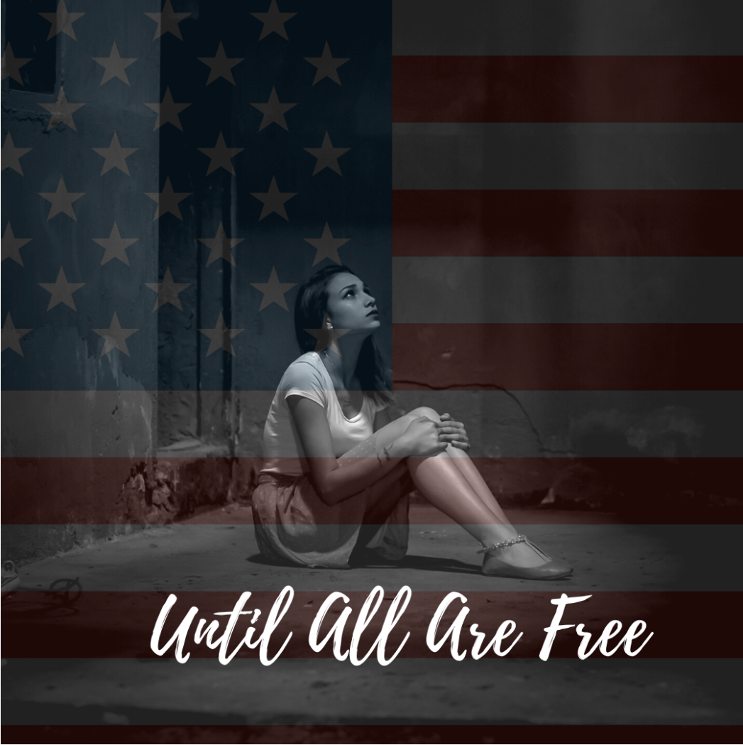 Girl sitting looking up with the American flag overlaying the image and the words until all are free